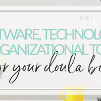 Software, Technology and Organizational Tools For Your Doula Biz